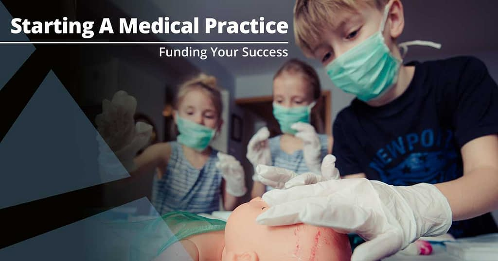 Factors to Consider when Starting a Medical Practice