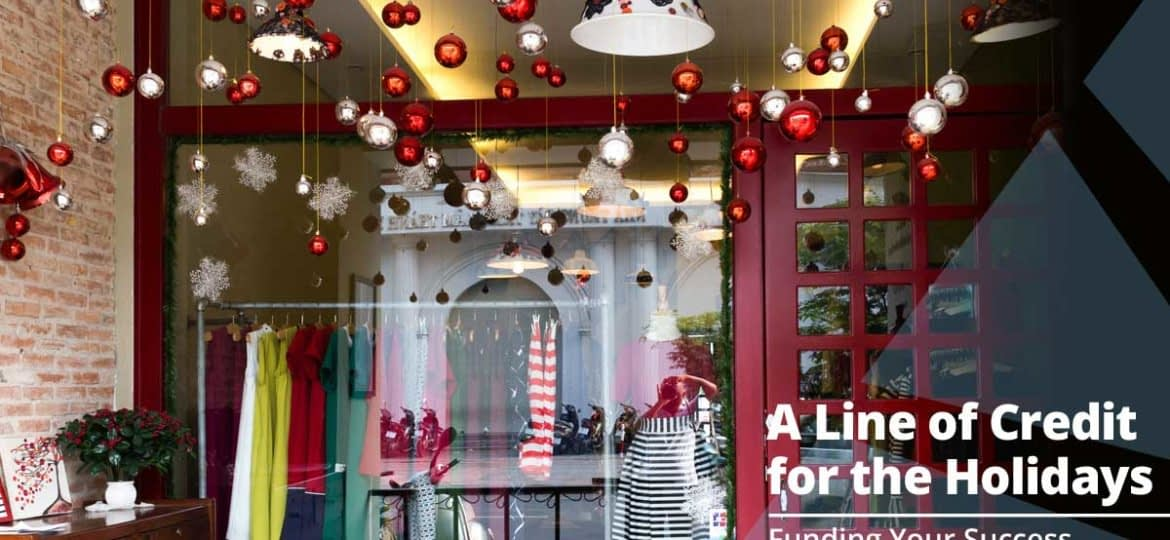 Why You Need a Line-of-Credit this Holiday Season