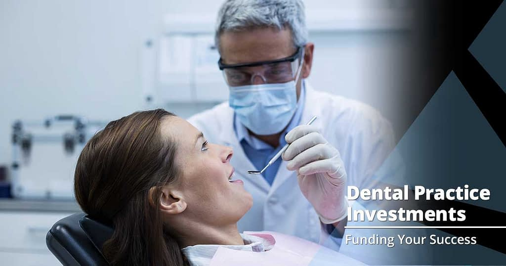 Investing in Your Dental Practice: What You Should Consider First